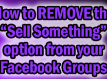 How to remove the SELL SOMETHING feature from facebook groups